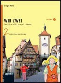 Wir zwei. Kursbuch-Arbeitsbuch. Per la Scuola media. Con CD Audio formato MP3. Con espansione online: 1
