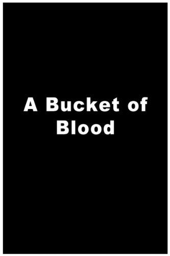 (Bucket of Blood, A)