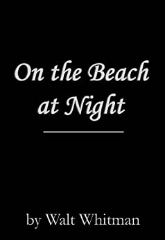 A review of on the beach at night alone by walt whitman