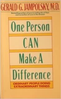 One Person Can Make A Difference: Ordinary People Doing Extraordinary Things