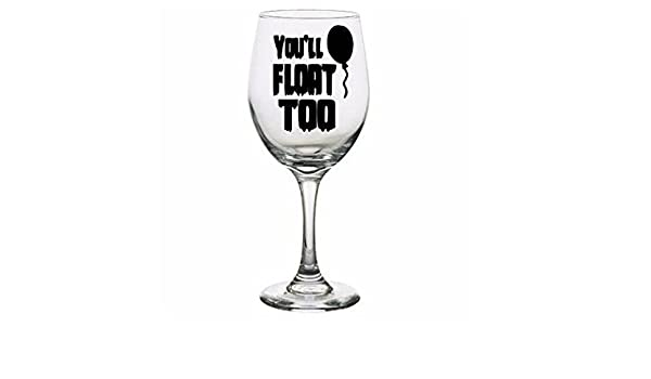 It You/'ll Float Too 21 oz Stemless Wine Glass