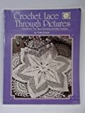 img - for Crochet Lace Through Pictures: Instructions for Basic Techniques and Pattern Collection book / textbook / text book
