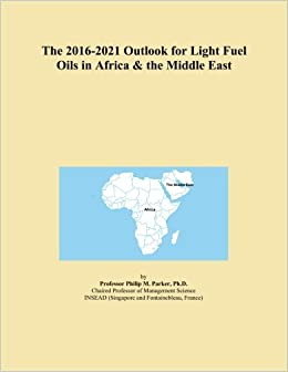 The 2016-2021 Outlook for Light Fuel Oils in Africa and the Middle East