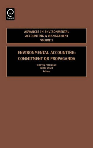 Environmental Accounting, Volume 3: Commitment or Propaganda (Advances in Environmental Accounting & Management)