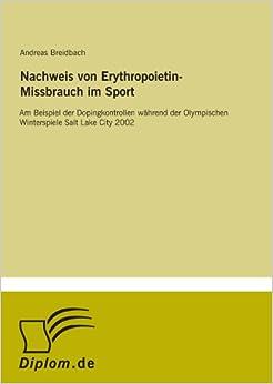 Book Nachweis von Erythropoietin-Missbrauch im Sport: Am Beispiel der Dopingkontrollen während der Olympischen Winterspiele Salt Lake City 2002