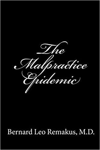 The Malpractice Epidemic A Laymans Guide To Medical Malpractice