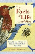 Read Online Facts of Life.. & More Sexuality & Intimacy for People With Intellectual Disabilities [PB,2007] pdf epub