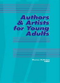 Authors and Artists for Young Adults: A Biographical Guide to Novelists, Poets, Playwrights Screenwriters, Lyricists, Illustrators, Cartoonists, Animators, and Other Creative Artists
