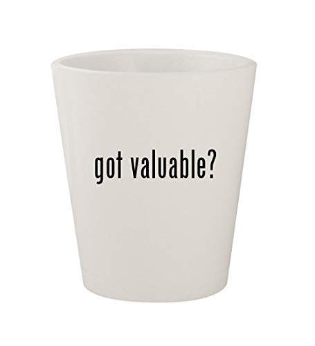 got valuable? - Ceramic White 1.5oz Shot Glass