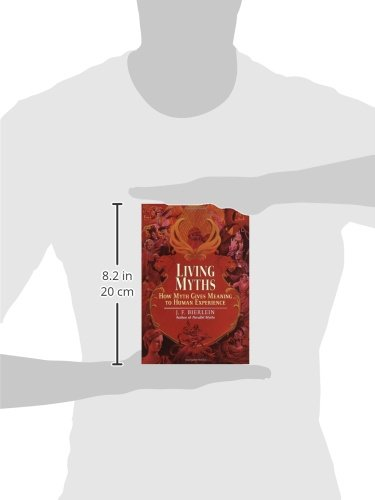 Living Myths: How Myth Gives Meaning to Human Experience book pdf