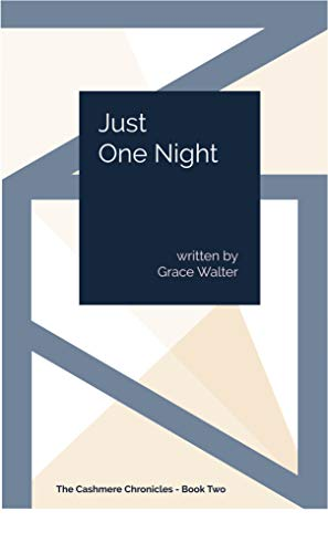 Just One Night: More Sexy and Sassy Adventures in Life and Love (The Cashmere Chronicles Book 2) ()