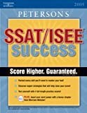 SSAT/ISEE Success 2005, Peterson's Guides Staff, 0768916127
