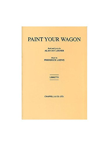 2005 Wagon - [(Paint Your Wagon: (Libretto))] [Author: Alan Jay Lerner] published on (May, 2005)