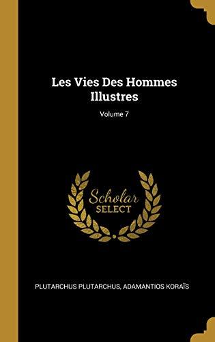 Les Vies Des Hommes Illustres; Volume 7
