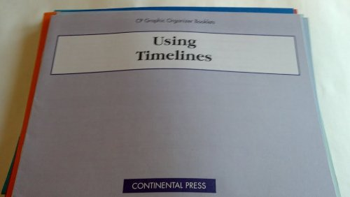 - Using Timelines (CP Graphic Organizer Booklets) (CP Graphic Organizer Booklets)