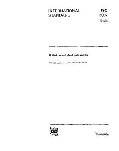 Steel Bonnet - ISO 6002:1992, Bolted bonnet steel gate valves