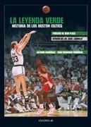 La leyenda verde. Historia de los Boston Celtics (Baloncesto para leer) por Juan Francisco Escudero,Antonio Rodríguez