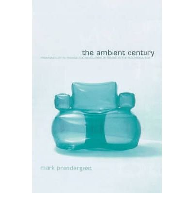 The Ambient Century: From Mahler To Trance - The Evolution Of Sound In The Electronic Age (Paperback) - Common