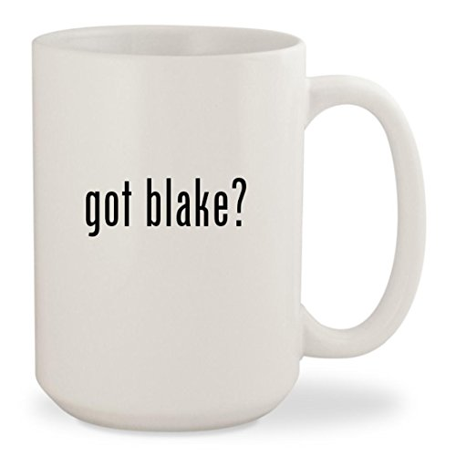 got blake? - White 15oz Ceramic Coffee Mug Cup