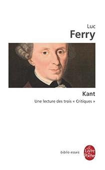 Kant : Une lecture des trois critiques par Ferry