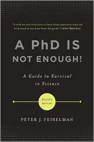 A PhD Is Not Enough 2nd (second) edition Text Only