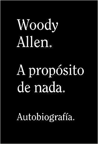 A Propósito de NADA: 899: Allen, Woody: Amazon.com.mx: Libros