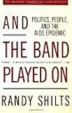 img - for And the Band Played On: Politics, People, and the AIDS Epidemic, 20th-Anniversary Edition book / textbook / text book