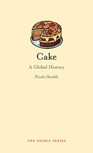 Cake: A Global History (Edible)