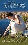 A Beautiful Reflection, Sarah O. Maddox, 1939603293