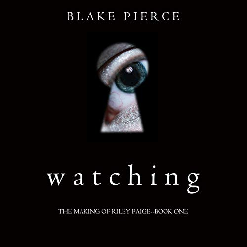 Watching: The Making of Riley Paige, Book 1
