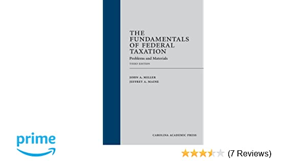 Amazon the fundamentals of federal taxation problems and amazon the fundamentals of federal taxation problems and materials third edition 9781611632101 john a miller jeffrey a maine books fandeluxe Images