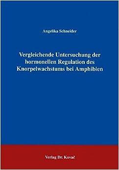 Book Vergleichende Untersuchung der hormonellen Regulation des Knorpelwachstums bei Amphibien (Schriftenreihe naturwissenschaftliche Forschungsergebnisse)