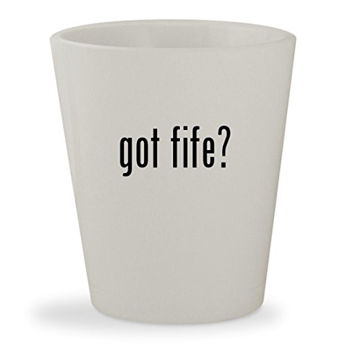 got fife? - White Ceramic 1.5oz Shot Glass (Fife Plum)