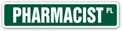 PHARMACIST Street Sign druggist drug store pharmacy pills | Indoor/Outdoor | 18
