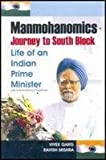 img - for Manmohanomics: Journey to South Block (Life of an Indian Prime Minister) book / textbook / text book
