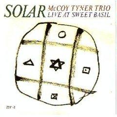 Solar : McCoy Tyner Trio Live at Sweet Basil