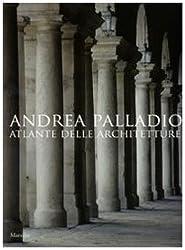 Andrea Palladio. Atlante delle architetture