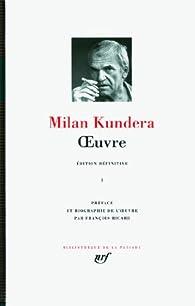 La Pléiade - Oeuvre 02 par Milan Kundera