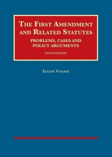 The First Amendment And Related Statutes: Problems, Cases And Policy Arguments (University Casebook Series)