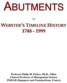 Abutments: Webster's Timeline History, 1748 - 1999