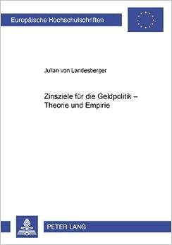 Book Zinsziele Fuer Die Geldpolitik - Theorie Und Empirie (Europaeische Hochschulschriften / European University Studie)