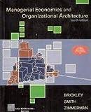Managerial Economics & Organizational Architecture 4th Economy Edition
