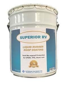 Amazon Com Superior Rv One Part Liquid Rubber Roofing 5
