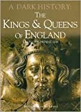 img - for Kings & Queens of England, a Dark History: 1066 to Present Day book / textbook / text book