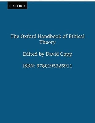 [(The Oxford Handbook of Ethical Theory)] [Author: David Copp] published on (August, 2007) pdf epub