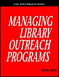 Managing Library Outreach Programs, Marcia Trotta, 1555701213