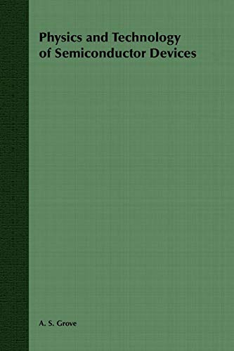 Physics and Technology of Semiconductor Devices (Wiley International Edition)