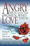 Angry Men and the Women Who Love Them Publisher: Beacon Hill Press of Kansas City; Revised edition