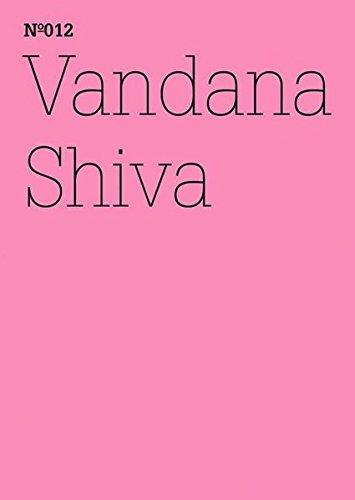 Vandana Shiva: Die Kontrolle von Konzernen über das Leben (Aus der Reihe: 100 Notes-100 Thoughts, Documenta 13)