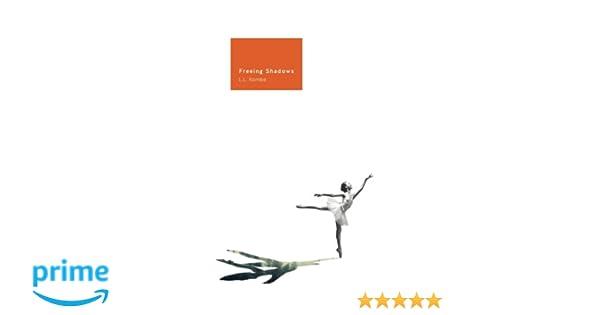 Freeing Shadows: Lucia Lee Kombe: 9780995808607: Amazon.com ...